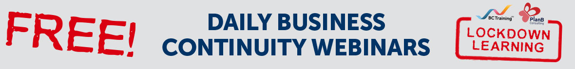 FREE! DAILY BUSINESS CONTINUITY WEBINARS - BC TRAINING & PLANB CONSULTING: LOCKDOWN LEARNING